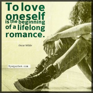 """Quote from Byequotes.com - """"To love oneself is the beginning of a lifelong romance"""". - Oscar Wilde"""