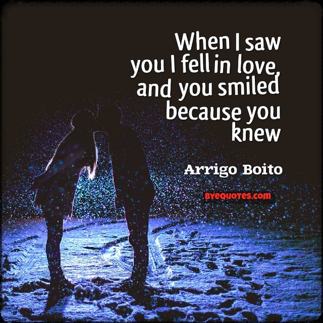 Quote from Byequotes.com - When I saw you I fell in love, and you smiled because you knew