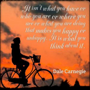 """Quote from Byequotes.com - """"It isn't what you have or who you are or where you are or what you are doing that makes you happy or unhappy. It is what you think about it"""". - Dale Carnegie"""
