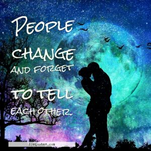 "Quote from Byequotes.com - ""People change and forget to tell each other"". - Lillian Hellman"